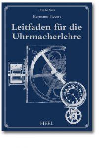 Leitfaden für die Uhrmacherlehre (Buch von Sievert)