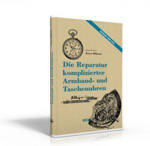 Die Reparatur komplizierter Armband- u. Taschenuhren (Buch von Hillmann)