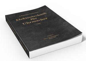 Elektrotechnik für Uhrmacher (Buch von J. Zacharias)