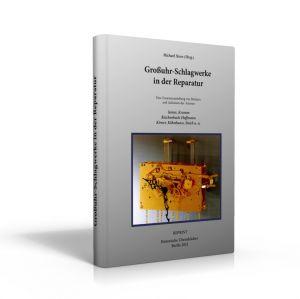 Großuhr-Schlagwerke in der Reparatur (Buch herausgegeben von Michael Stern)