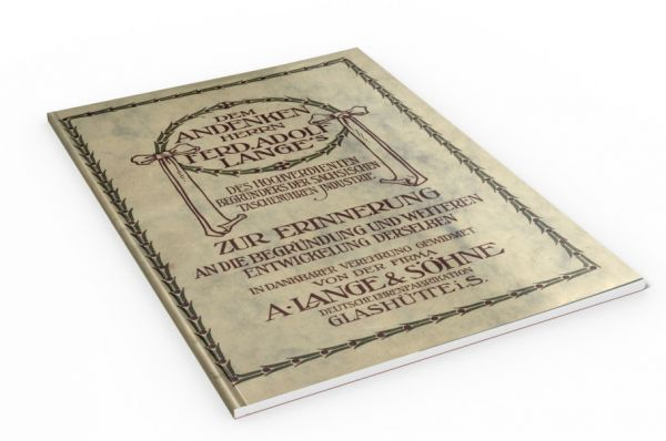 Dem Andenken Herrn Ferd. Adolf Lange`s A. Lange und Söhne (Buch über die Firma Lange & Söhne)