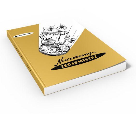 NOWOCZESNY ZEGARMISTRZ (Książka Hans Jendritzki)
