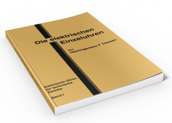 Bd. 1: Die elektrischen Einzeluhren (Buch von Thiesen)