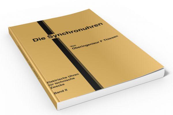 Bd. 2: Die (elektrischen) Synchronuhren (Buch von Thiesen)