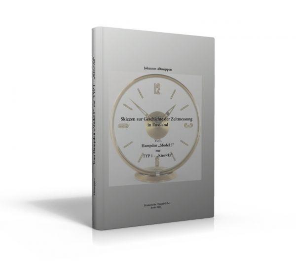 """Skizzen zur Geschichte der Zeitmessung in Russland – Hampden """"Model 5"""" zur TYP 1 – """"Kirowka"""" (Buch von Altmeppen)"""