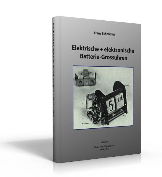 Elektrische + elektronische Batterie – Grossuhren (Buch von Schmidlin)