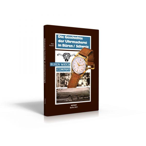 Die Geschichte der Uhrmacherei in Büren/Schweiz (Buch von Hans Kocher)
