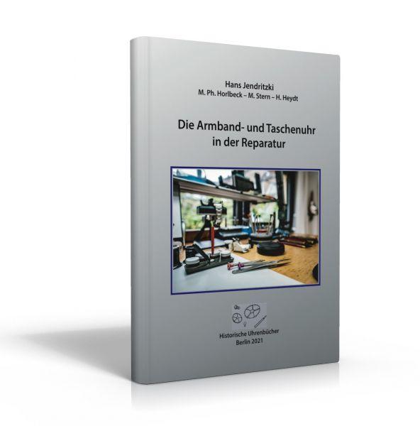 Die Armband- und Taschenuhr in der Reparatur (Neuauflage 2021 - Buch von Hans Jendritzki u. a.)