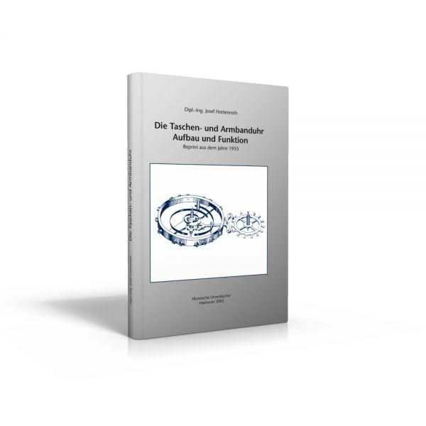 Die Taschen- und Armbanduhr, Bd. I, Aufbau und Funktion (Buch von Josef Hottenroth)