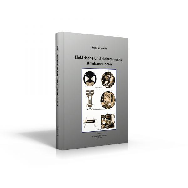 Elektrische und elektronische Armbanduhren (Buch von Schmidlin)