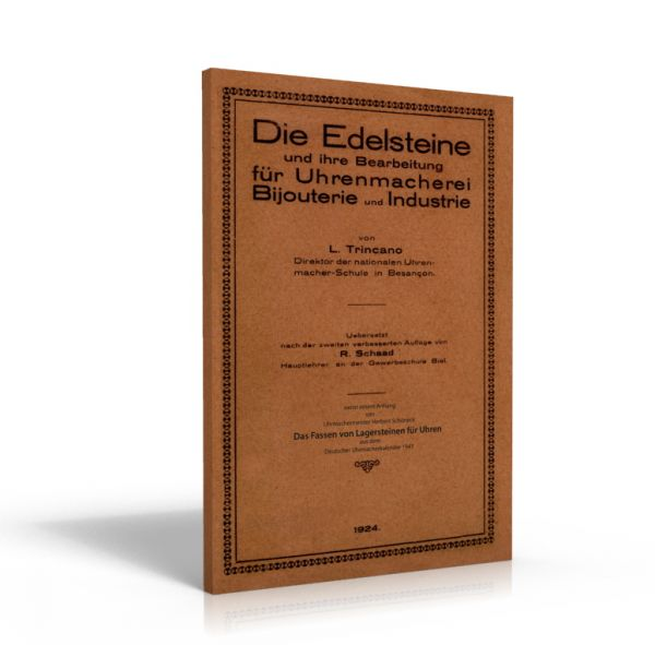 Die Edelsteine und ihre Bearbeitung für die Uhrenmacherei / Das Fassen von Lagersteine  für Uhren (Buch von Trincano / Schöneck)