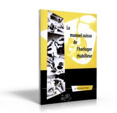 Le manuel suisse de l'horloger-rhabilleur (Livre de Hans Jendritzki)