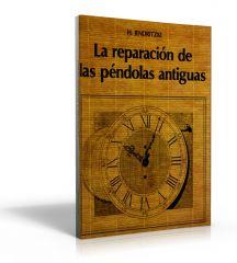 La reparación de las péndolas antiguas (Libro de Hans Jendritzki)