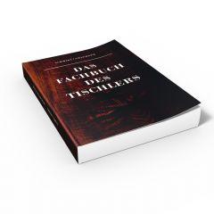 DAS FACHBUCH DES TISCHLERS (Buch von Helmut Schmidt)