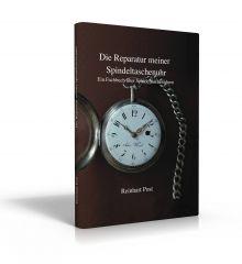 Die Reparatur meiner Spindeltaschenuhr, Buch von Reinhart Post